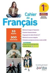 Lucille Arnaud et Bénédicte Gaillard - Français 1re - Cahier d'exercices.