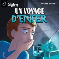 Lucille Bisson et Pierre-Luc Fontaine - Un voyage d'enfer.