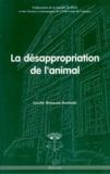 Lucille Boisseau-Sowinski - la désappropriation de l'animal.