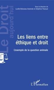 Lucille Boisseau-Sowinski et Delphine Tharaud - Les liens entre éthique et droit - L'exemple de la question animale.