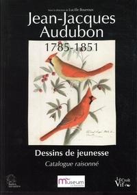 Lucille Bourroux - Jean-Jacques Audubon, 1785-1851 - Dessins de jeunesse - Catalogue raisonné.