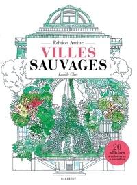 Lucille Clerc - Villes sauvages à colorier - Edition artiste.