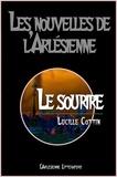Lucille Cottin et l'Arlésienne Editions - Le sourire - Nouvelle contemporaine.