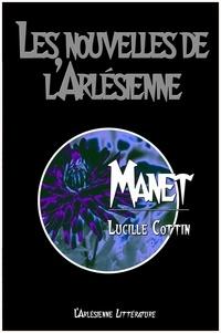 Lucille Cottin - Manet, suivi de La Baudelairienne - Deux nouvelles littéraires.