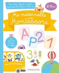 Lucille Hasiak - Ma maternelle avec Montessori - Pour trier, classer, compter, apprendre les lettres et les sons.