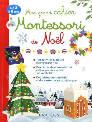 Lucille Hasiak - Mon grand cahier Montessori de Noël.