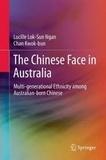 Lucille Lok-Sun Ngan et Kwok-bun Chan - The Chinese Face in Australia - Multi-generational Ethnicity among Australian-born Chinese.