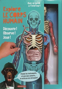 Lucille-M Kayes - Explore le corps humain - Découvre ! Observe ! Joue ! Avec une splendide maquette transparente du corps humain.