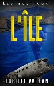 Lucille Vallan - L'île 1. Les naufragés.