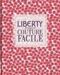 Lucinda Ganderton et Christine Leech - Liberty - 25 projets de couture facile.
