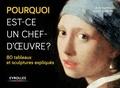 Lucinda Hawksley et Andy Pankhurst - Pourquoi est-ce un chef-d'oeuvre ? - 80 tableaux et sculptures expliqués.
