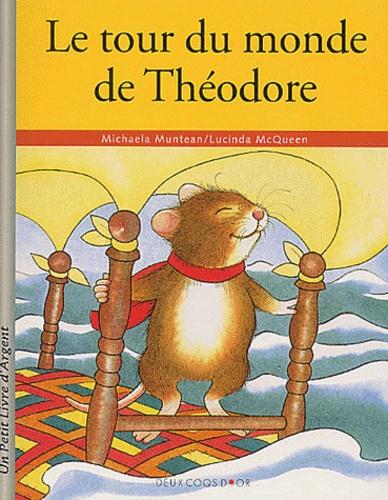 Lucinda McQueen et Michaela Muntean - Le tour du monde de Théodore.