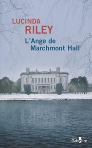 Lucinda Riley - L'ange de Marchmont Hall.