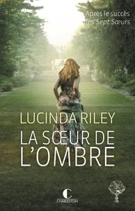 Lucinda Riley - La soeur de l'ombre.