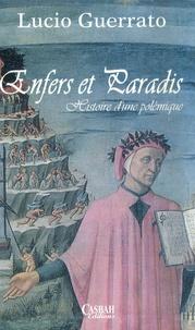 Lucio Guerrato - Enfers et paradis - Histoire d'une polémique.
