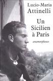 Lucio-Maria Attinelli - Un Sicilien à Paris - Anamorphoses.