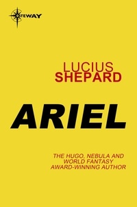 Lucius Shepard - Ariel.