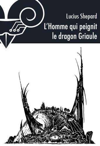 L'homme qui peignit le dragon griaule
