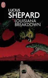 Lucius Shepard - Louisiana Breakdown.