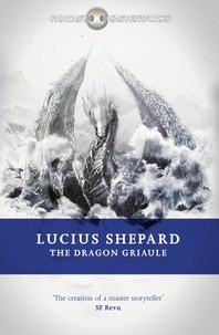 Lucius Shepard - The Dragon Griaule.