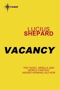 Lucius Shepard - Vacancy.