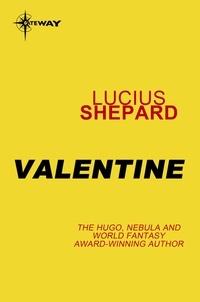 Lucius Shepard - Valentine.