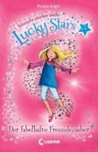 Lucky Stars 01. Der fabelhafte Freundezauber.