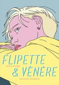 Lucrèce Andreae - Flipette & Vénère.