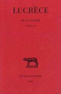 Lucrèce - De la nature - Tome 1 Livres I-III.