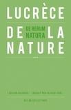Lucrèce - De la nature - Edition bilingue Français-Latin.