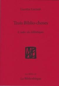 Lucrèce Luciani - Trois biblio-choses - L'ombre des bibliothèques.
