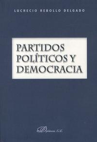 Lucrecio Rebollo Delgado - Partidos politicos y democracia.