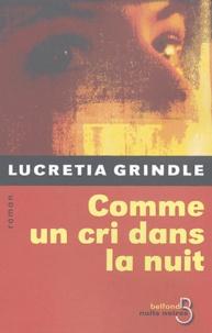 Lucretia Grindle - Comme un cri dans la nuit.