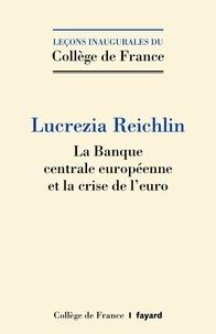 Lucrezia Reichlin - La banque centrale européenne et la crise de l'euro.