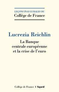 Liens de téléchargement de livres électroniques gratuits Rapidshare La Banque centrale européenne et la crise de l'euro  in French