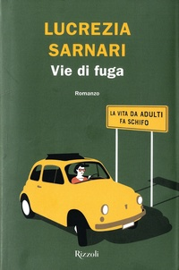 Lucrezia Sarnari - Vie di fuga.