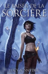 Lucy A. Snyder - Jessie Shimmer Tome 2 : Le baiser de la sorcière.