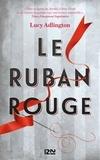 Lucy Adlington - Le ruban rouge.
