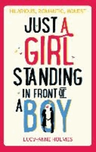 Lucy-Anne Holmes - Just a Girl, Standing in Front of a Boy.