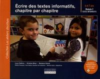 Lucy Calkins et Kristine Mraz - Ecrire des textes informatifs, chapitre par chapitre - Module 2 : textes informatifs 6 et 7 ans.