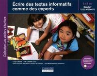 Lucy Calkins et M-Colleen Cruz - Ecrire des textes informatifs comme des experts - Module 2 : textes informatifs 8 et 9 ans.