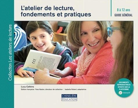 L'atelier de lecture, fondements et pratiques. Guide général