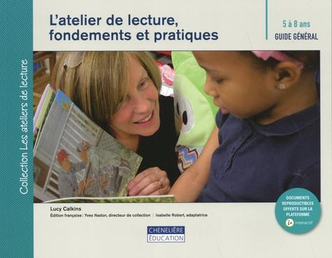 L'atelier de lecture, fondements et pratiques. Guide général 5 à 8 ans