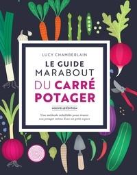Lucy Chamberlain - Le guide Marabout du carré potager.