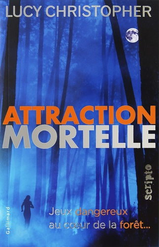 Lucy Christopher - Attraction mortelle.
