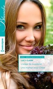 Lucy Clark - L'orage de la passion - Une maman pour Chloe.