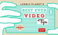 Lonely Planets Best Ever Video Tips - Learn to Shoot ans Share Better Travel Video.pdf