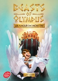 Lucy Coats - Beasts of Olympus Tome 1 : Un amour de monstre.