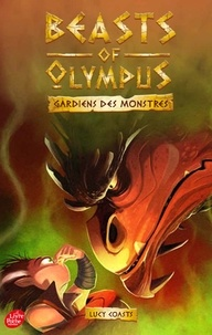Lucy Coats - Beasts of Olympus - Tome 4 - Le Dragon qui pue.