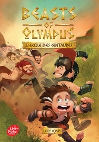 Lucy Coats - Beasts of Olympus Tome 5 : L'école des Centaures.